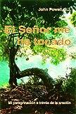 El Senor Me Ha Tocado (Spanish Edition) (0814640362) by Powell, John