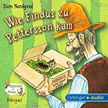 Wie Findus zu Pettersson kam (Pettersson und Findus Hörspiel) Hörspiel von Sven Nordqvist Gesprochen von: Laura Maire, Jens Wawrczeck, Fred Maire