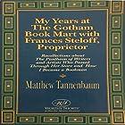My Years at the Gotham Book Mart with Frances Steloff, Proprietor Hörbuch von Matthew Tannenbaum Gesprochen von: Matthew Tannenbaum