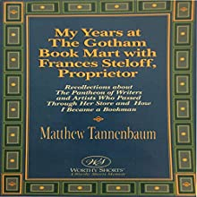 My Years at the Gotham Book Mart with Frances Steloff, Proprietor | Livre audio Auteur(s) : Matthew Tannenbaum Narrateur(s) : Matthew Tannenbaum