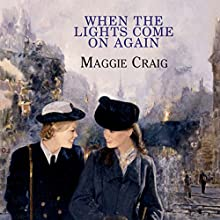 When the Lights Come On Again (       UNABRIDGED) by Maggie Craig Narrated by Lesley Mackie