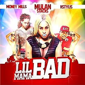 Lil Mama Bad (feat. KStylis & Money Mills) - Single [Explicit]