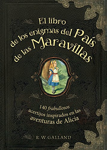 El Libro De Los Enigmas Del País De Las Maravillas (OCIO Y ENTRETENIMIENTO)