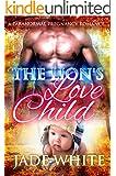 The Lion's Love Child: A Paranormal Pregnancy Romance