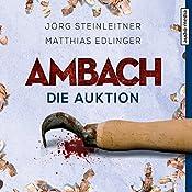 Ambach: Die Auktion (Ambach 1)   Jörg Steinleitner, Matthias Edlinger