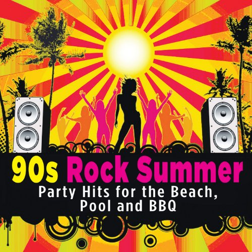 90S Rock Summer - Party Hits For The Beach, Pool And Bbq