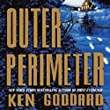 Outer Perimeter Audiobook by Ken Goddard Narrated by Kevin Kenerly