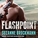 Flashpoint: The Troubleshooters, Book 7 Audiobook by Suzanne Brockmann Narrated by Patrick Lawlor, Melanie Ewbank