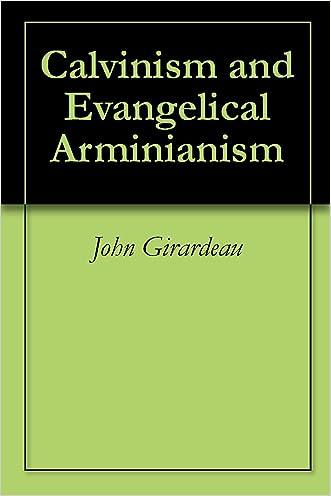 Calvinism and Evangelical Arminianism