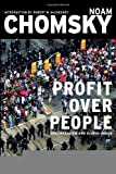 img - for Profit Over People: Neoliberalism & Global Order [Paperback] [2011] (Author) Noam Chomsky, Robert W. McChesney book / textbook / text book