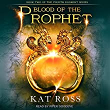 Blood of the Prophet: Fourth Element Series, Book 2 Audiobook by Kat Ross Narrated by Piper Goodeve
