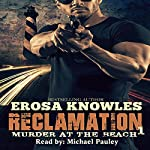 Reclamation: Murder at the Beach | Erosa Knowles