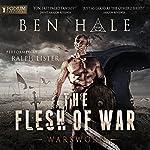 The Flesh of War: Warsworn, Book 1 | Ben Hale