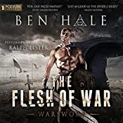 The Flesh of War: Warsworn, Book 1 | Ben Hale