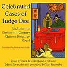 Celebrated Cases of Judge Dee (Dee Goong An): An Authentic 18th-Century Chinese Detective Novel Hörbuch von Robert van Gulik Gesprochen von: Mark Bramhall, Stefan Rudnicki, Lorna Raver, Yuri Rasovsky