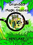 img - for GRANDAD AND THE MAGIC GLASSES book / textbook / text book
