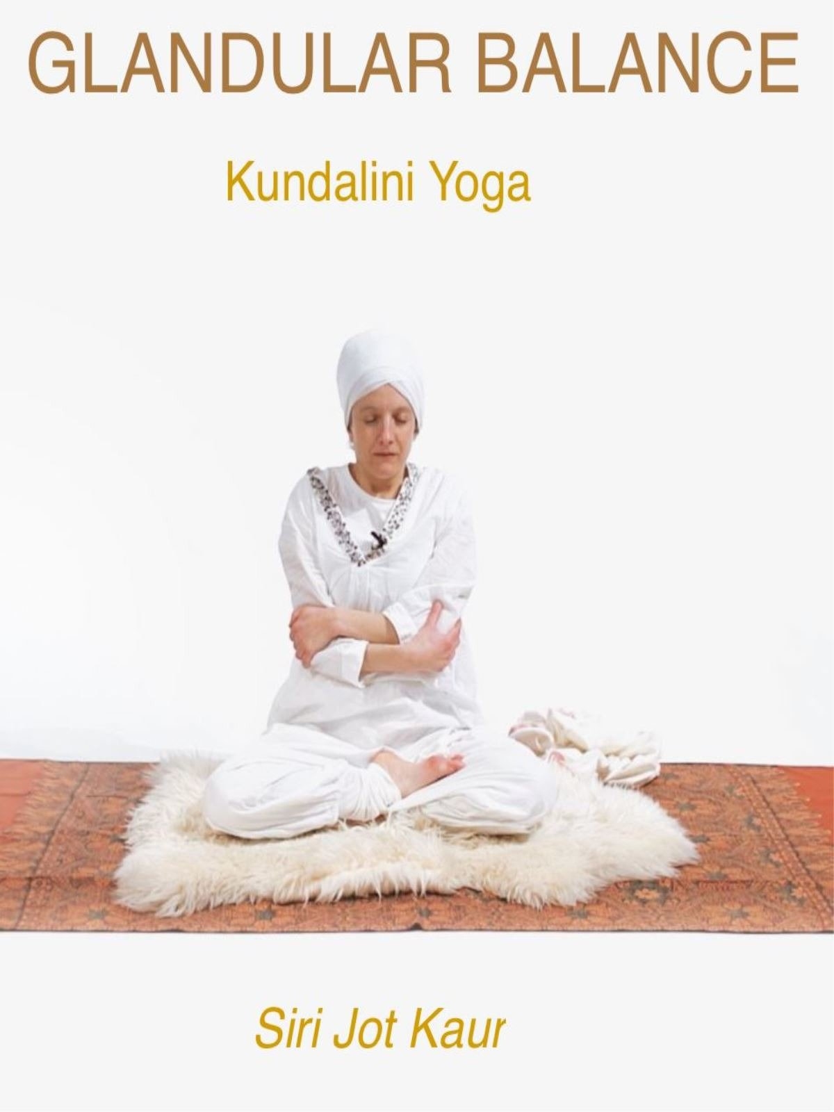 Kundalini Yoga for Glandular Balance with Siri Jot Kaur