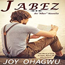 Jabez: After Series, Book 1.5 Audiobook by Joy Ohagwu Narrated by Jim Bartu