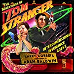 The Adventures of Tom Stranger, Interdimensional Insurance Agent | Larry Correia