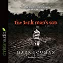 Tank Man's Son Audiobook by Mark Bouman Narrated by Joe Geoffrey