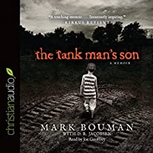 Tank Man's Son (       UNABRIDGED) by Mark Bouman Narrated by Joe Geoffrey