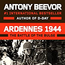 Ardennes 1944: The Battle of the Bulge (       UNABRIDGED) by Antony Beevor Narrated by Sean Barrett