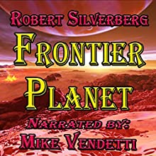 Frontier Planet (       UNABRIDGED) by Robert Silverberg Narrated by Mike Vendetti