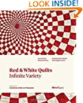 Red and White Quilts: Infinite Variet...