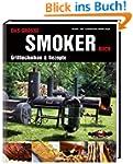 Das gro�e Smokerbuch: Grilltechniken...