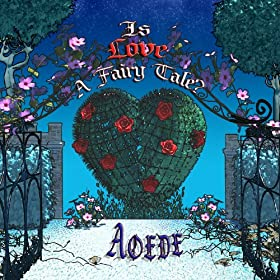 Is Love a Fairy Tale Aoede