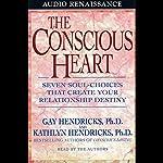 The Conscious Heart | Kathlyn Hendricks,Gay Hendricks