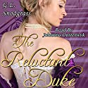 The Reluctant Duke: Love's Pride, Book 1 Audiobook by G.L. Snodgrass Narrated by Johanna Oosterwyk