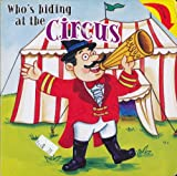 img - for Who's Hiding At the Circus? (Who's Hiding...) book / textbook / text book
