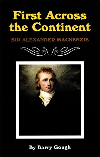 First Across the Continent: Sir Alexander Mackenzie (The Oklahoma Western Biographies)
