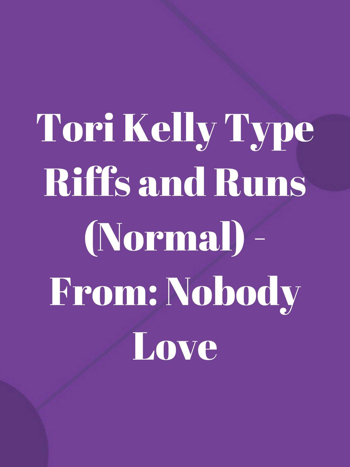 Tori Kelly Type Riffs and Runs (Normal)