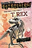 Finding the First T. Rex (Totally True Adventures) (A Stepping Stone Book(TM))