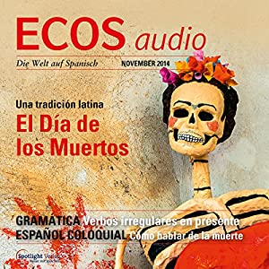 ECOS Audio - El Día de los Muertos. 11/2014: Spanisch lernen Audio - Der Tag der Toten Hörbuch