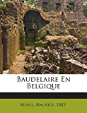 img - for Baudelaire En Belgique (French Edition) book / textbook / text book