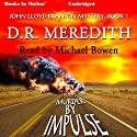 Murder by Impulse: The John Lloyd Branson Series, Book 1 Audiobook by D. R. Meredith Narrated by Michael Bowen