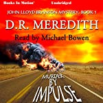 Murder by Impulse: The John Lloyd Branson Series, Book 1 | D. R. Meredith