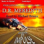 Murder by Impulse: The John Lloyd Branson Series, Book 1 | D. R. Meredith