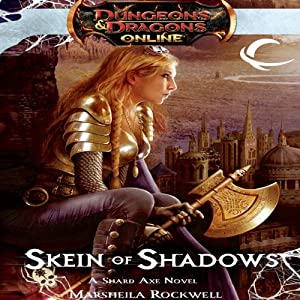 Skein of Shadows: Dungeons & Dragons Online: Eberron Unlimited, Book 2 | [Marsheila Rockwell]