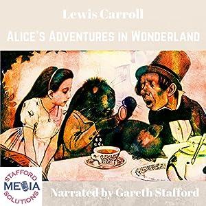 Alice's Adventures in Wonderland Hörbuch von Lewis Carroll Gesprochen von: Gareth Stafford