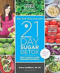 The 21-Day Sugar Detox: Bust Sugar & Carb Cravings Naturally by Victory Belt Publishing