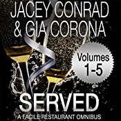 Served: Facile Restaurant Omnibus, Volume One | Jacey Conrad, Gia Corona