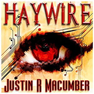 Haywire | [Justin R. Macumber]