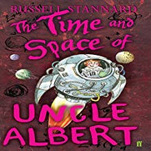The Time and Space of Uncle Albert (       UNABRIDGED) by Russell Stannard Narrated by Philip Franks