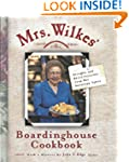 Mrs. Wilkes' Boardinghouse Cookbook:...
