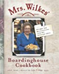 Mrs. Wilkes' Boardinghouse Cookbook:...