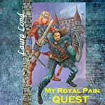 My Royal Pain Quest: The Lakeland Knight, Book 2 (       UNABRIDGED) by Laura Lond Narrated by A. T. Chandler